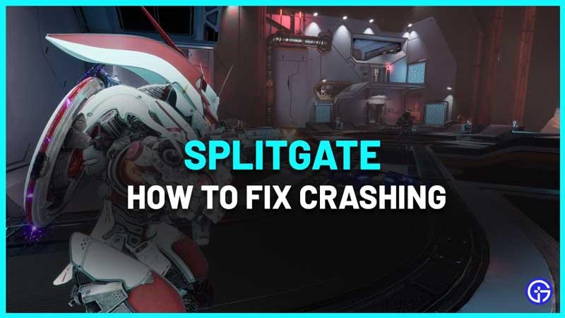 splitgate crashing fix pc consoles