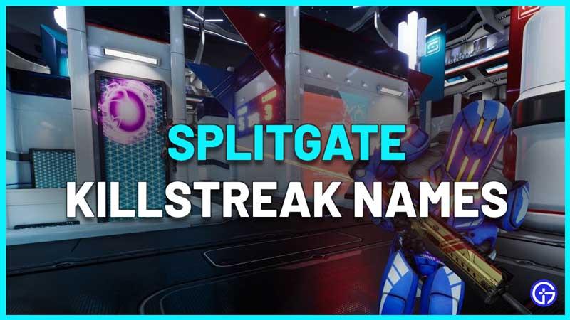 Splitgate Killstreak Names List