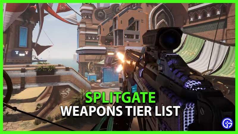 Splitgate Weapons Tier List