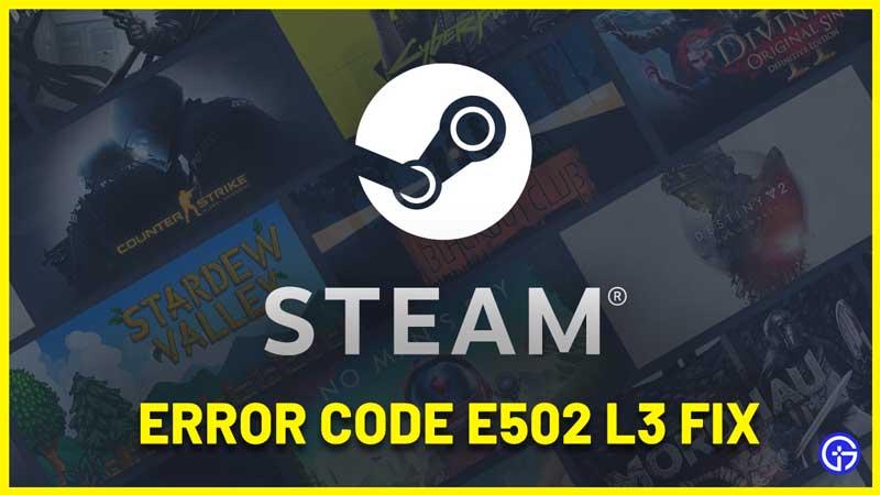 Steam Error Code e502 l3 Fix