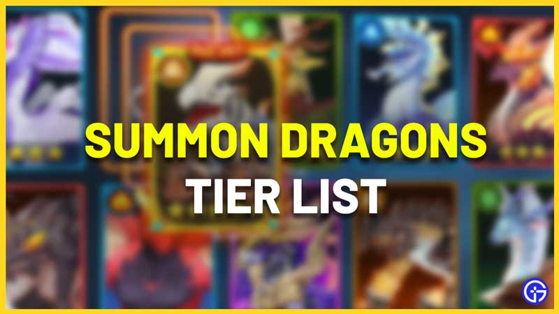 Summon Dragons Tier List All Dragons Ranked