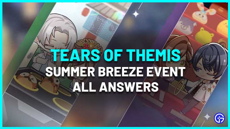 Tears Of Themis Summer Breeze Event Guide: All Riddle Cell Answers