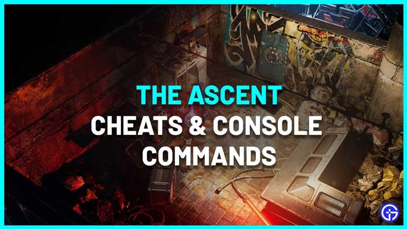 the ascent cheats console commands