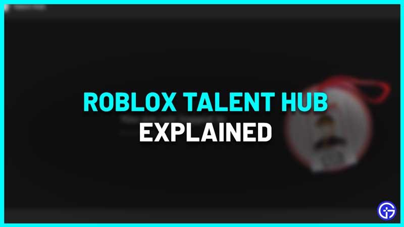 What is Roblox Talent Hub