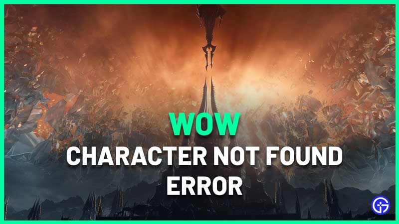 World of Warcraft Character Not Found Error