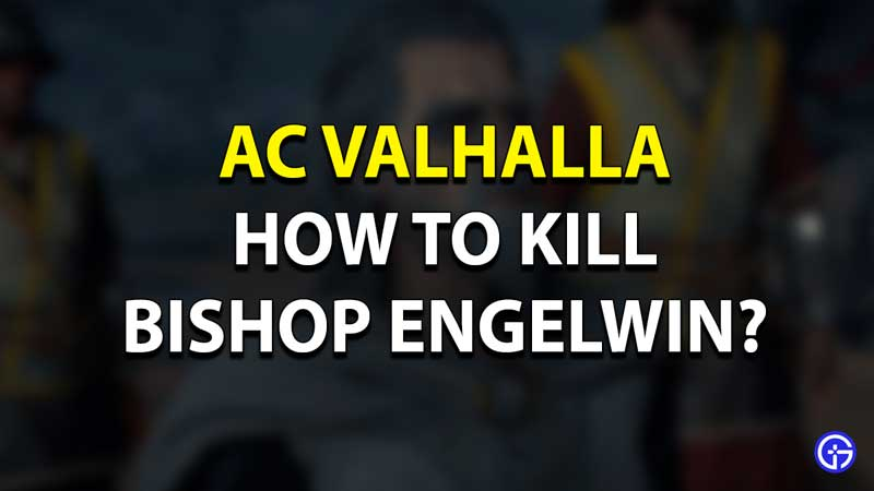AC Valhalla Assassinate Engelwin Guide