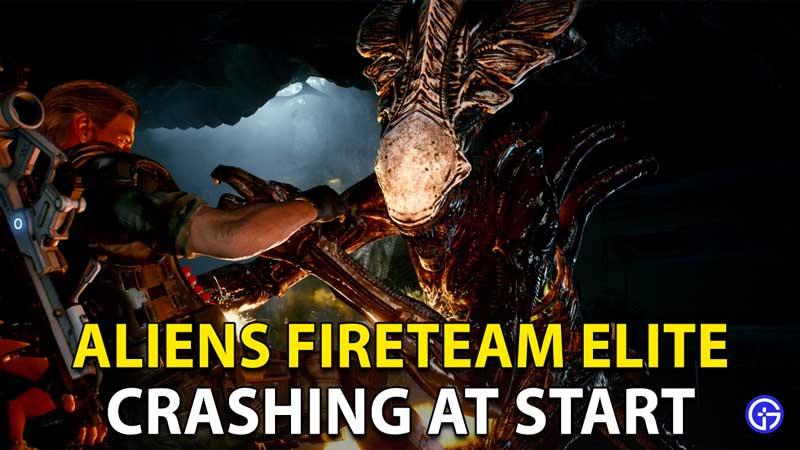Aliens Fireteam Elite Crashing At Start Error Fix