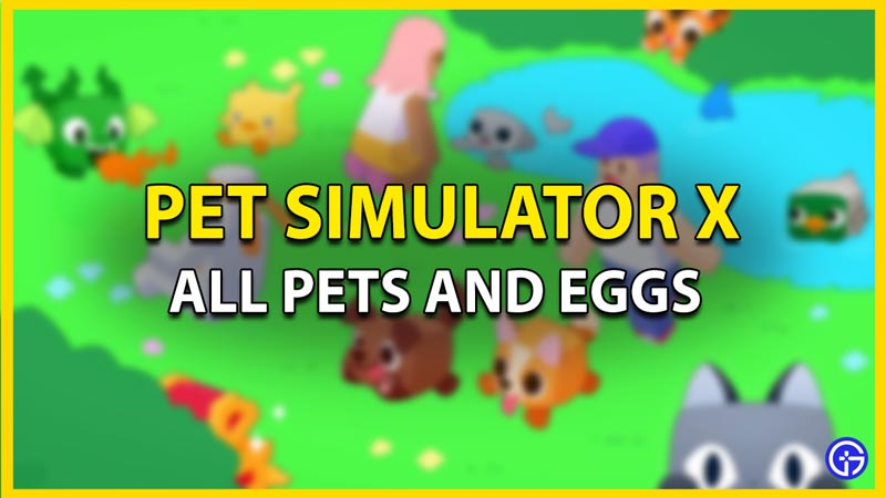 eggs and pets in roblox pet simulator x