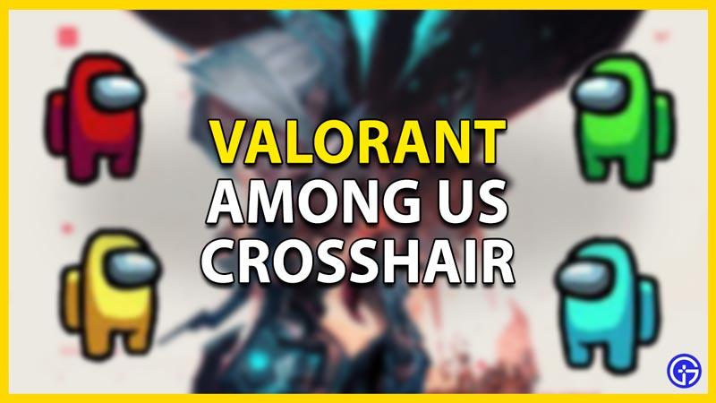 among us crosshair valorant
