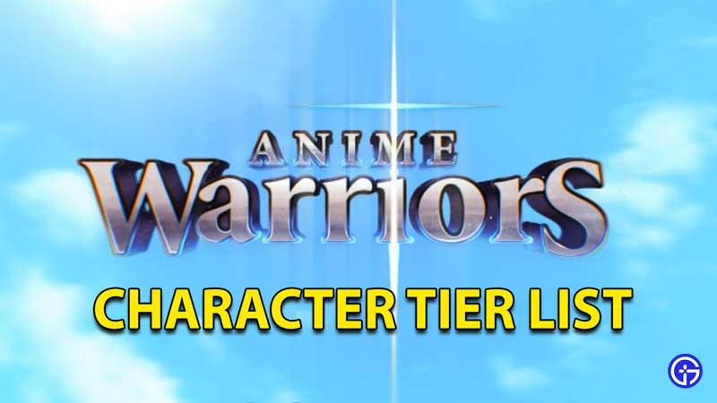 Anime Warriors Tier List