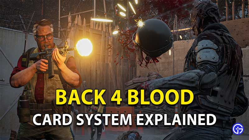 Back 4 Blood Card System