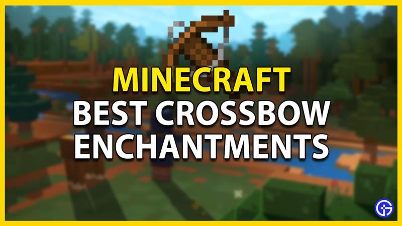 best crossbow enchantments minecraft
