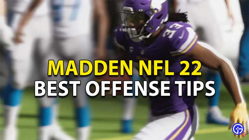 best offense tips madden nfl 22