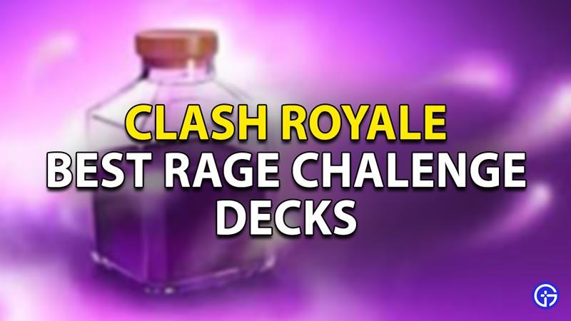 best rage challenge deck clash royale