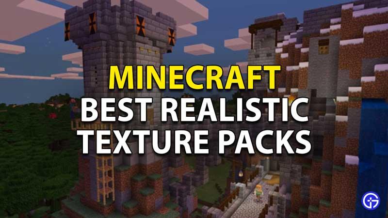 Best Realistic Minecraft Texture Packs 2021