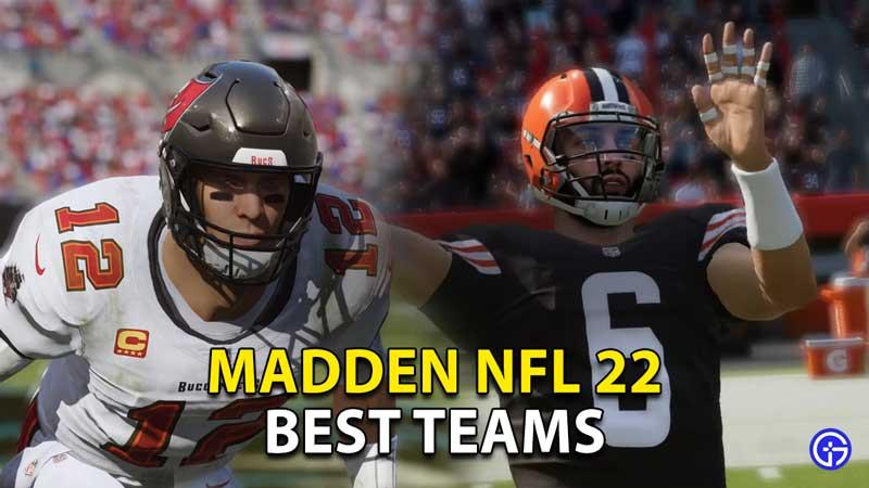 best teams madden nfl 22