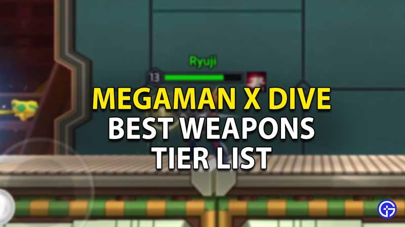 best weapons tier list megaman x dive