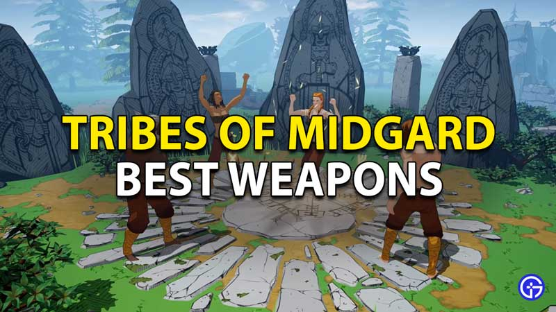 best weapons tribes of midgard