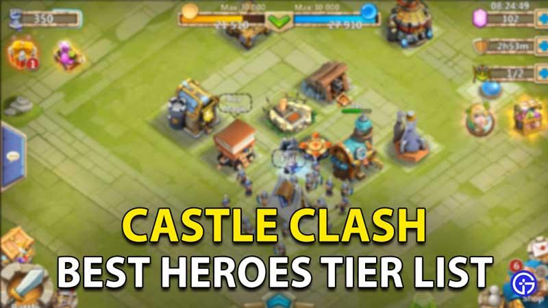 Castle Clash Tier List Best Heroes