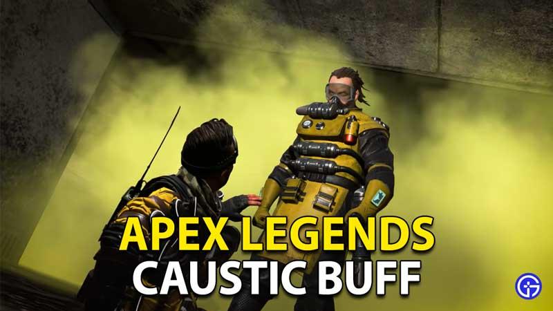 Apex Legends Caustic Buff