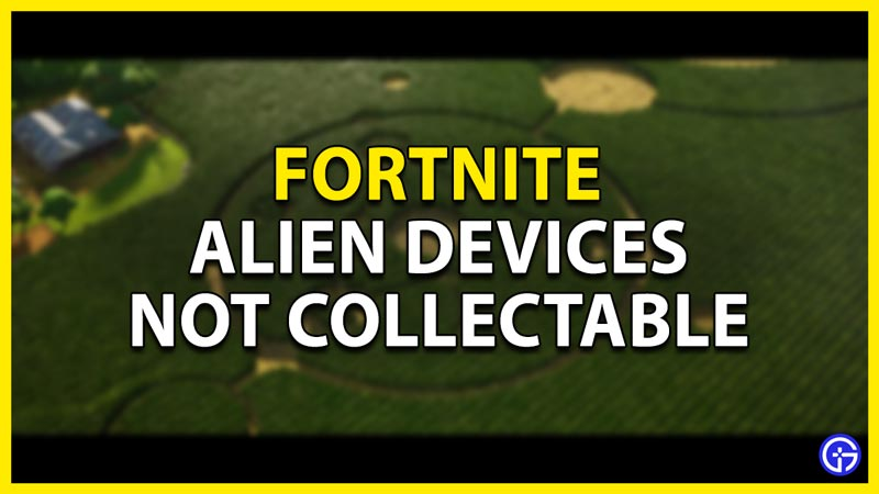 collecting alien devices is not working