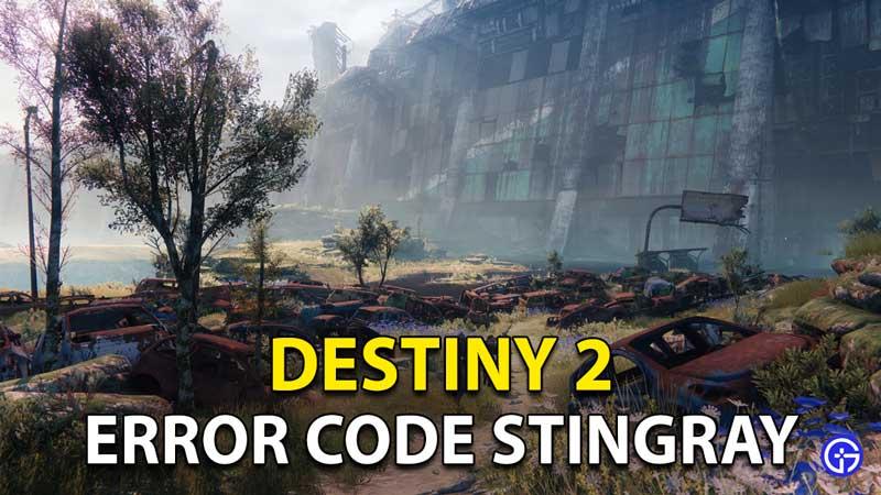 Destiny 2 Error Code Stingray