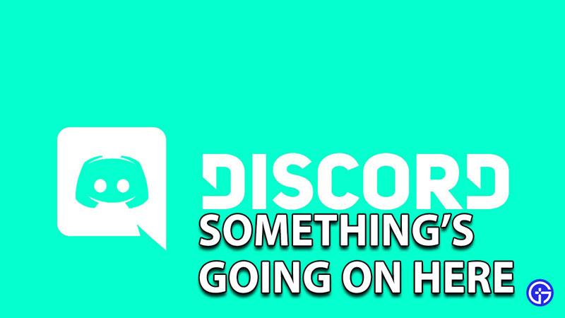 Discord Something's Happening Here Error Fix Solution