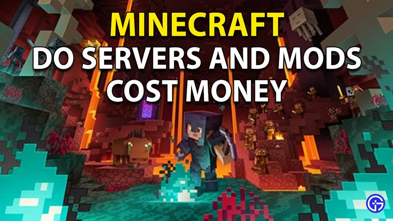 Minecraft Servers And Mods: Do They Cost Money