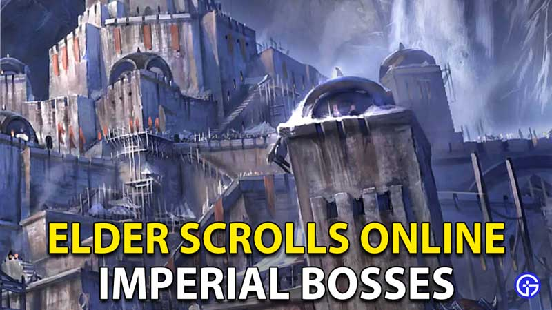 Elder Scrolls Online (ESO) Imperial City Bosses List