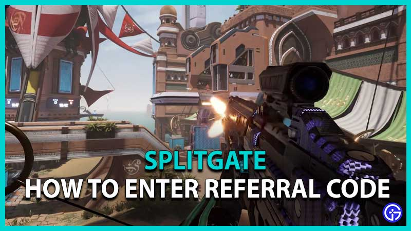 enter Splitgate Referral Code