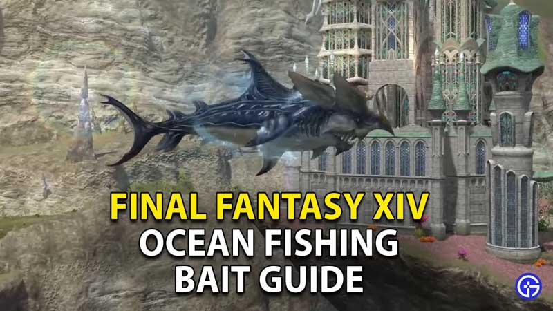 final fantasy ocean fishing bait guide