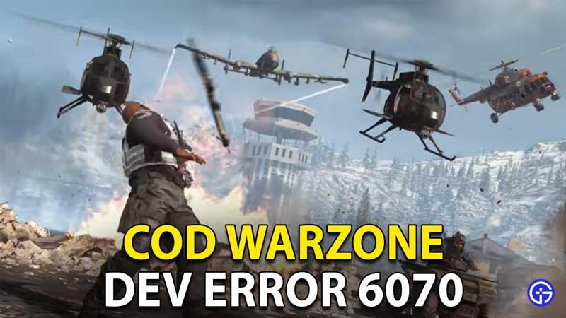 Warzone Dev Error 6070