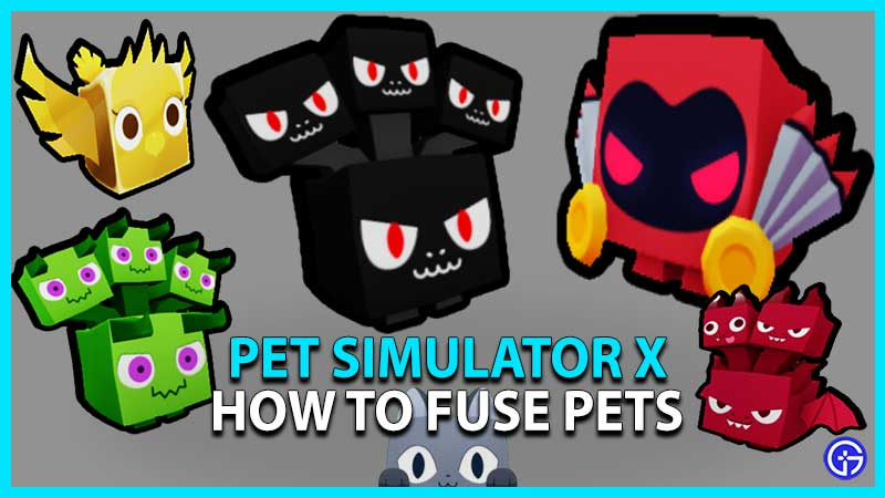 how to Fuse Pets in Pet Simulator X or Pet Sim X