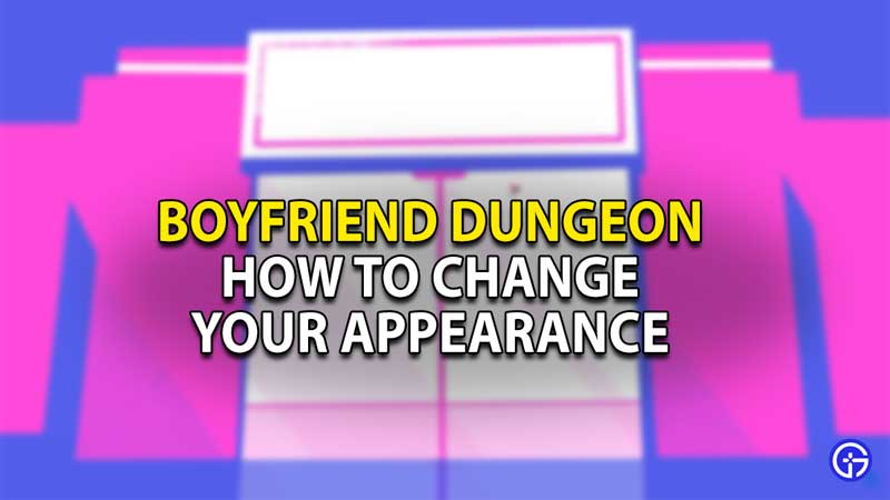 how to change appearance boyfriend dungeon