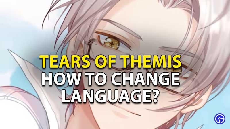 how to change language tears themis