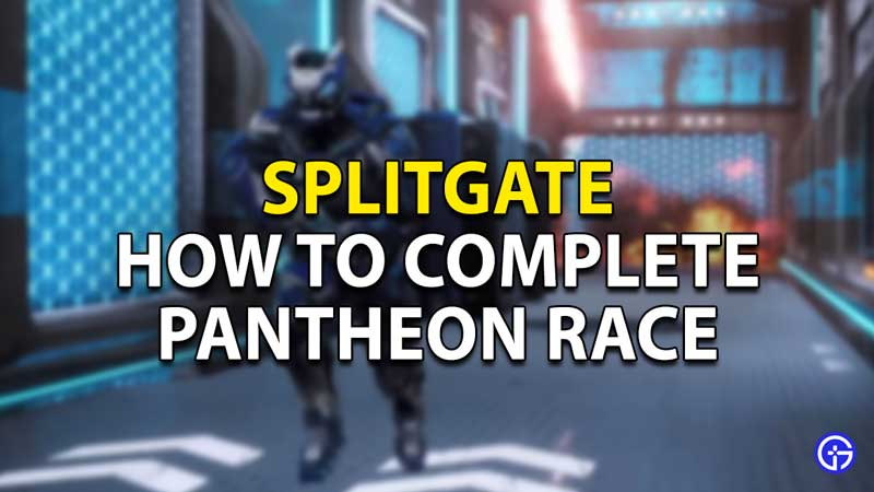 how to complete pantheon race splitgate
