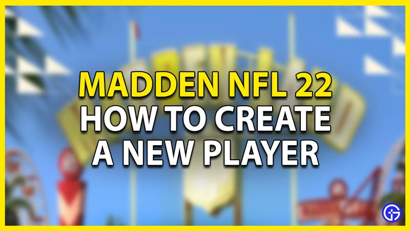 create new player madden 22