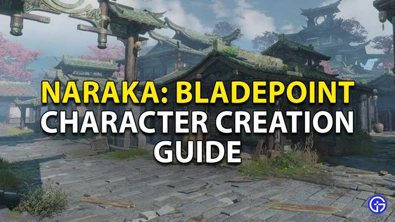 how to create character naraka bladepoint