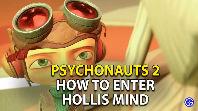 how to enter hollis mind psychonauts 2