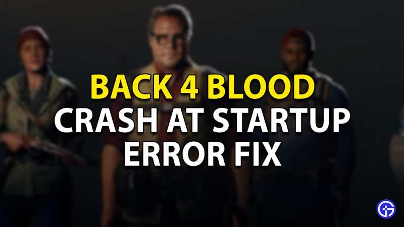 how to fix crash startup error back blood