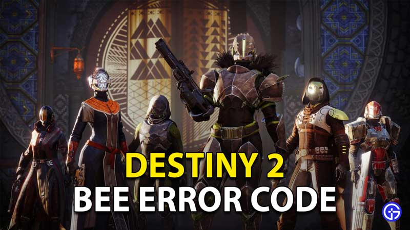 Destiny 2 Error Code Bee Fix