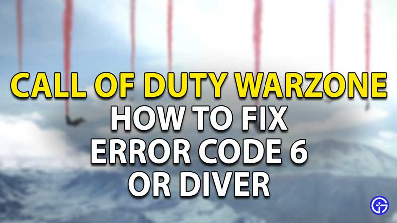 how to fix error code 6 diver call of duty warzone