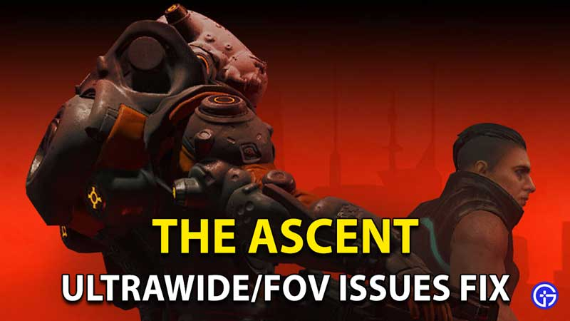 How To Fix Ultrawide/FOV Issues In The Ascent