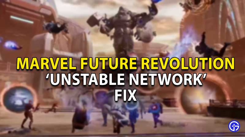 how to fix unstable network error marvel future revolution