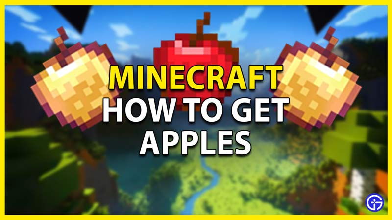 how to get apples in minecraft