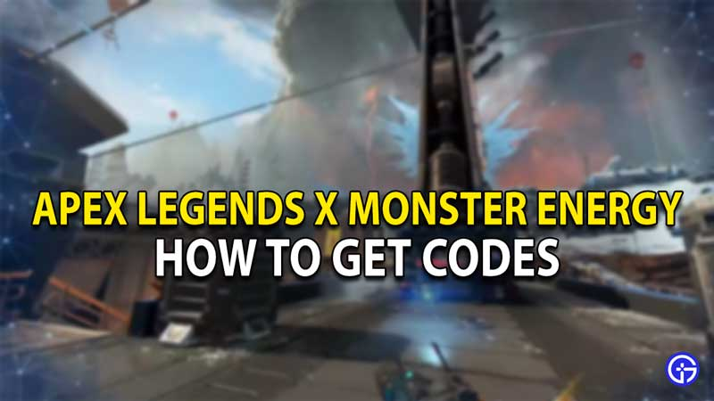 how to get codes apex legends monster energy