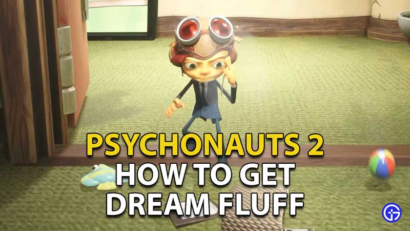 how to get dream fluff psychonauts 2
