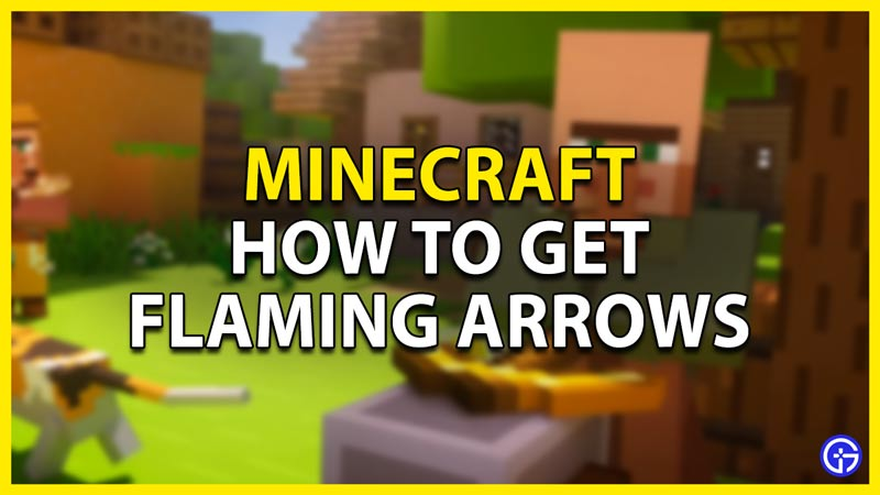 how to get flaming arrows in minecraft