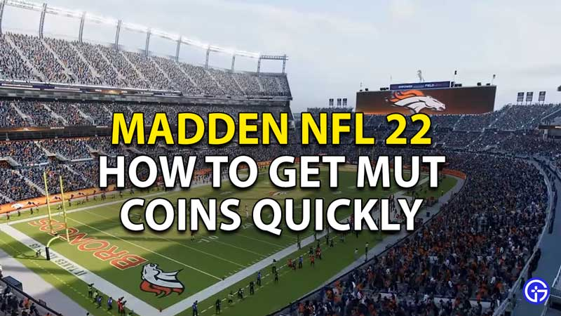 how to get mut coins quickly madden nfl 22