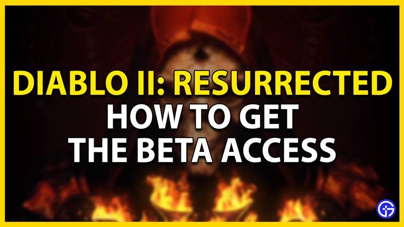 how to get diablo 2 beta resurrected